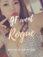 Gf Went Rogue 1
