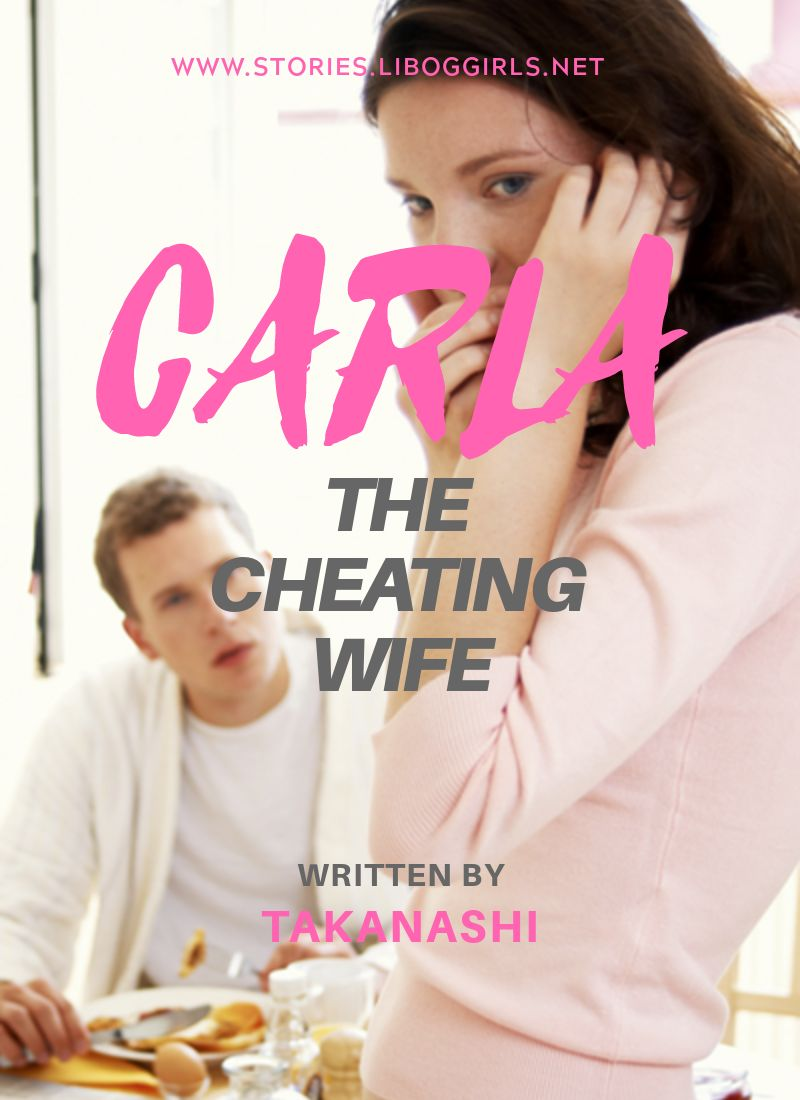 CARLA : The Cheating Wife Part 04